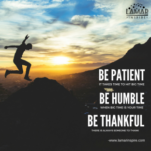 Be Patient Be Humble Be Thankful